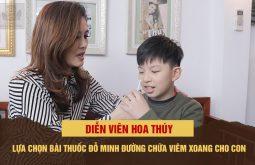 Diễn viên Hoa Thúy tin tưởng cho con chữa viêm xoang bằng bài thuốc Đỗ Minh Đường sau khi mình chữa trị thành công